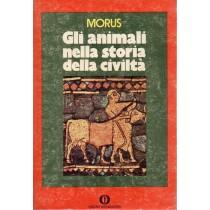 Morus, Gli animali nella storia della civiltà, Mondadori, 1973