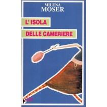 Moser Milena, L'isola delle cameriere, e/o, 2001