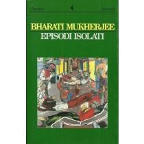 Mukherjee Bharati, Episodi isolati, Feltrinelli, 1992