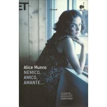 Munro Alice, Nemico, amico, amante..., Einaudi, 2010
