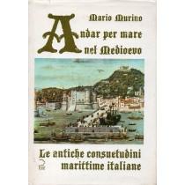 Murino Mario, Andar per mare nel Medioevo, Vecchio Faggio, 1988