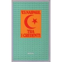 Naipaul Vidiadhar S., Tra i credenti, Rizzoli, 1983