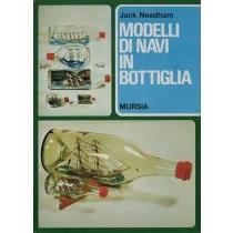 Needham Jack, Modelli di navi in bottiglia, Mursia, 1975