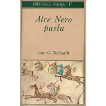 Neihardt John G., Alce Nero parla, Adelphi, 1983