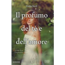 Neill Fiona, Il profumo del te e dell'amore, Newton Compton