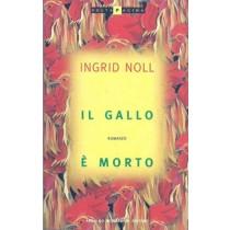 Noll Ingrid, Il gallo è morto, Mondadori