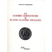 Oberziner Lodovico, Le guerre germaniche di Flavio Claudio Giuliano, Sear Edizioni, 1990