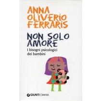 Oliverio Ferraris Anna, Non solo amore, Giunti, 2011