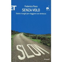 Pace Federico, Senza volo, Einaudi, 2008