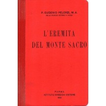Pelerzi Eugenio, L'eremita del monte sacro, Istituto Missioni Estere, 1926