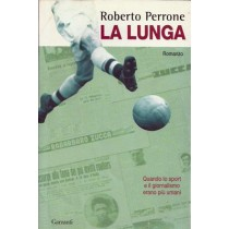 Perrone Roberto, La lunga, Garzanti, 2007