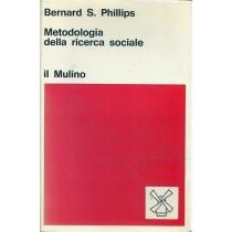 Phillips Bernard S., Metodologia della ricerca sociale, Il Mulino, 1973