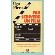 Pirro Ugo, Per scrivere un film, Rizzoli, 1988