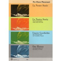 Placereani Francesco,  La nestre storie / La nostra storia / Unsere Geschichte / Our History, Ribis, 2006