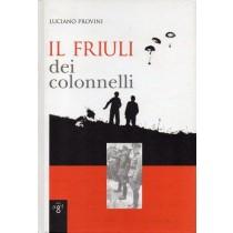Provini Luciano, Il Friuli dei colonnelli, Arti Grafiche Friulane, 2005