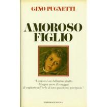 Pugnetti Gino, Amoroso figlio, Editoriale Nuova, 1982