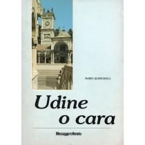 Quargnolo Mario, Udine o cara, Società Veneta Editrice, 1989