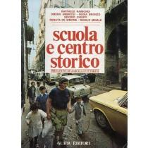 Raimondi Raffaele et al., Scuola e centro storico, Guida Editori, 1976