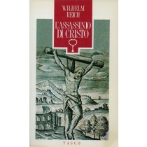 Reich Wilhelm, L'assassinio di Cristo, SugarCo, 1991