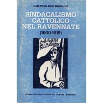 Ricci Maccarini Gian Paolo, Sindacalismo cattolico nel ravennate (1900-1915), Centro Studi G. Donati Ravenna, 1978
