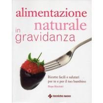 Ricciotti Hope, Ford Fiona, Alimentazione naturale in gravidanza, Tecniche Nuove, 2008