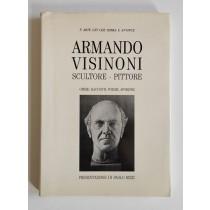 Visinoni Armando, Armando Visinoni. Scultore. Pittore. Opere, racconti, poesie, aforismi, Tipolitografia Liberalato, 1989