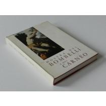 Rizzi Aldo (a cura di), Mostra del Bombelli e del Carneo. Catalogo della mostra di Udine, Chiesa di San Francesco, 17 agosto - 15 novembre 1964, Doretti