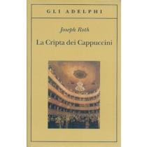 Roth Joseph, La cripta dei Cappuccini, Adelphi, 2007