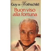 Rothschild Guy de, Buon viso alla fortuna, De Agostini, 1984