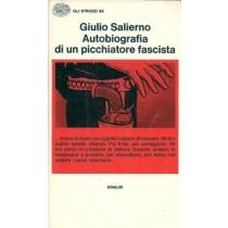 Salierno Giulio, Autobiografia di un picchiatore fascista. Nota introduttiva di Corrado Stajano, Einaudi, 1976