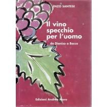 Santese Enzo, Il vino specchio per l'uomo da Dioniso a Bacco, Moro, 1999