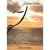 Schiller Clarisse, Donna ... alla ricerca dell'origine, Miele, 2010
