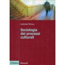 Sciolla Loredana, Sociologia dei processi culturali, Il Mulino, 2005