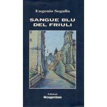 Segalla Eugenio, Sangue blu del Friuli, Edizioni S.V.E. Messaggero Veneto, 1994