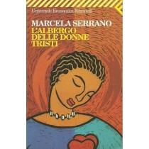 Serrano Marcela, L'albergo delle donne tristi, Feltrinelli, 2003
