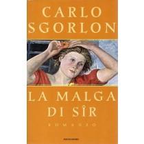Sgorlon Carlo, La malga di Sir, Mondadori, 1997