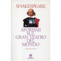 Shakespeare William, Aforismi sul gran teatro del mondo, Mondadori, 1992