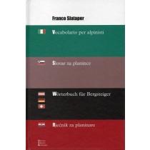 Slataper Franco, Vocabolario per alpinisti / Slovar za planince / Worterbuch fur Bergsteiger / Rjecnik za planinare, LEG Libreria Editrice Goriziana, 2000