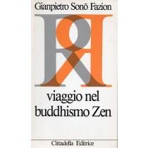Sono Fazion Gianpietro, Viaggio nel buddhismo Zen, Cittadella, 1990