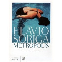Soriga Flavio, Metropolis, Bompiani, 2013