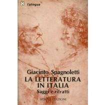 Spagnoletti Giacinto, La letteratura in Italia. Saggi e ritratti, Spirali, 1984