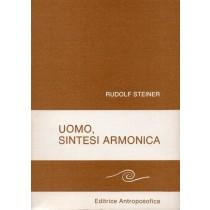 Steiner Rudolf, Uomo, sintesi armonica delle attività creatrici universali, Antroposofica, 1980