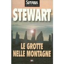 Stewart Mary, Le grotte nelle montagne, Rizzoli, 2000