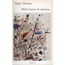 Thomas Dylan, Molto presto di mattina, Einaudi, 1964