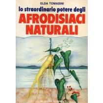 Tomasini Elda, Lo straordinario potere degli afrodisiaci naturali, De Vecchi, 1984