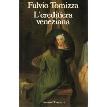 Tomizza Fulvio, L'ereditiera veneziana, Bompiani, 1989