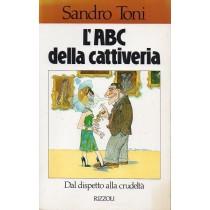 Toni Sandro, L' ABC della cattiveria, Rizzoli, 1987