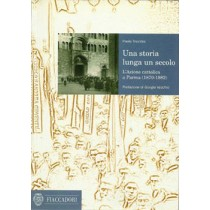 Trionfini Paolo, Una storia lunga un secolo. L'Azione cattolica a Parma (1870-1982), Fiaccadori, 1998