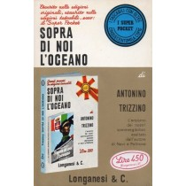 Trizzino Antonino, Sopra di noi l'oceano, Longanesi, 1970