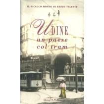 Valente Renzo, Udine un paese col tram, Edizioni S.V.E., 1996